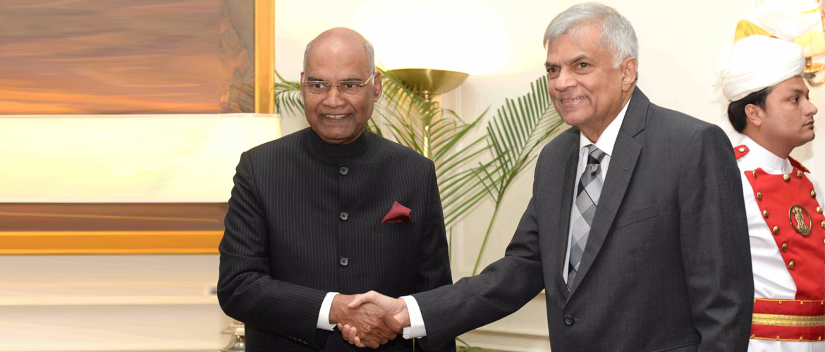 Hon'ble   President of India Shri Ram Nath Kovind welcomed Prime Minister of Sri Lanka  Mr.Ranil Wickremrsinghe in New Delhi